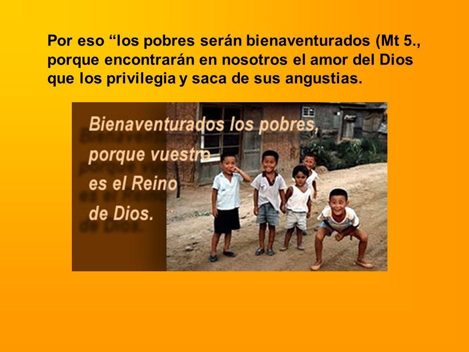 Por eso los pobres serán bienaventurados (Mt 5