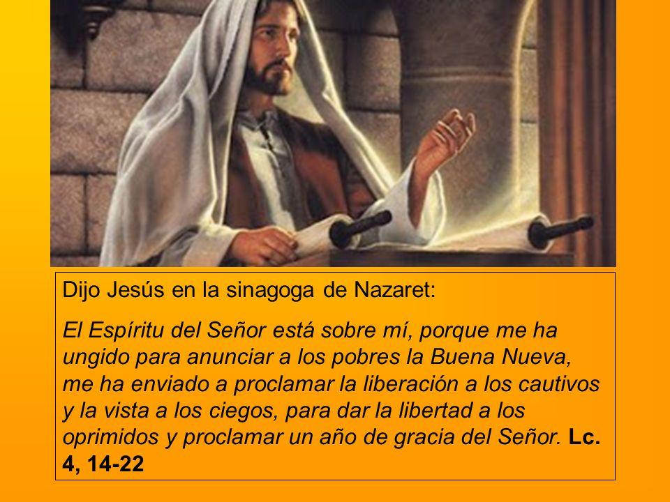 Dijo Jesús en la sinagoga de Nazaret: