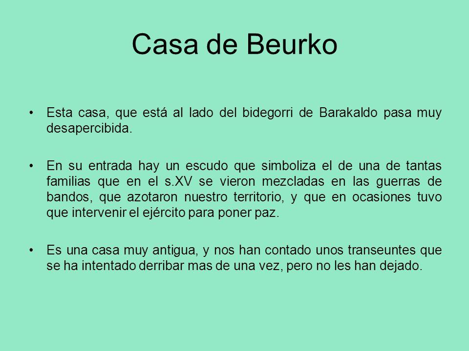 Casa de BeurkoEsta casa, que está al lado del bidegorri de Barakaldo pasa muy desapercibida.