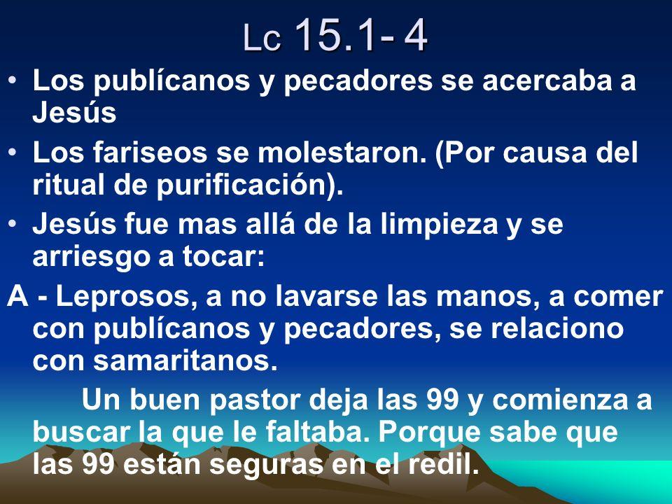Lc 15.1- 4 Los publícanos y pecadores se acercaba a Jesús