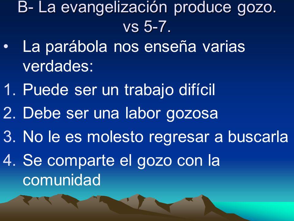 B- La evangelización produce gozo. vs 5-7.