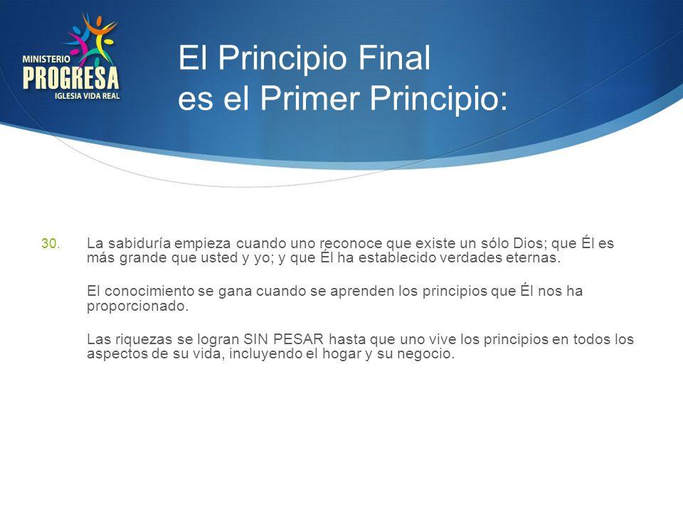 El Principio Final es el Primer Principio: