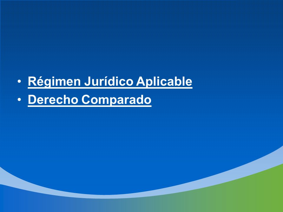 Régimen Jurídico Aplicable