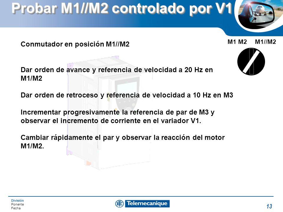 Probar M1//M2 controlado por V1