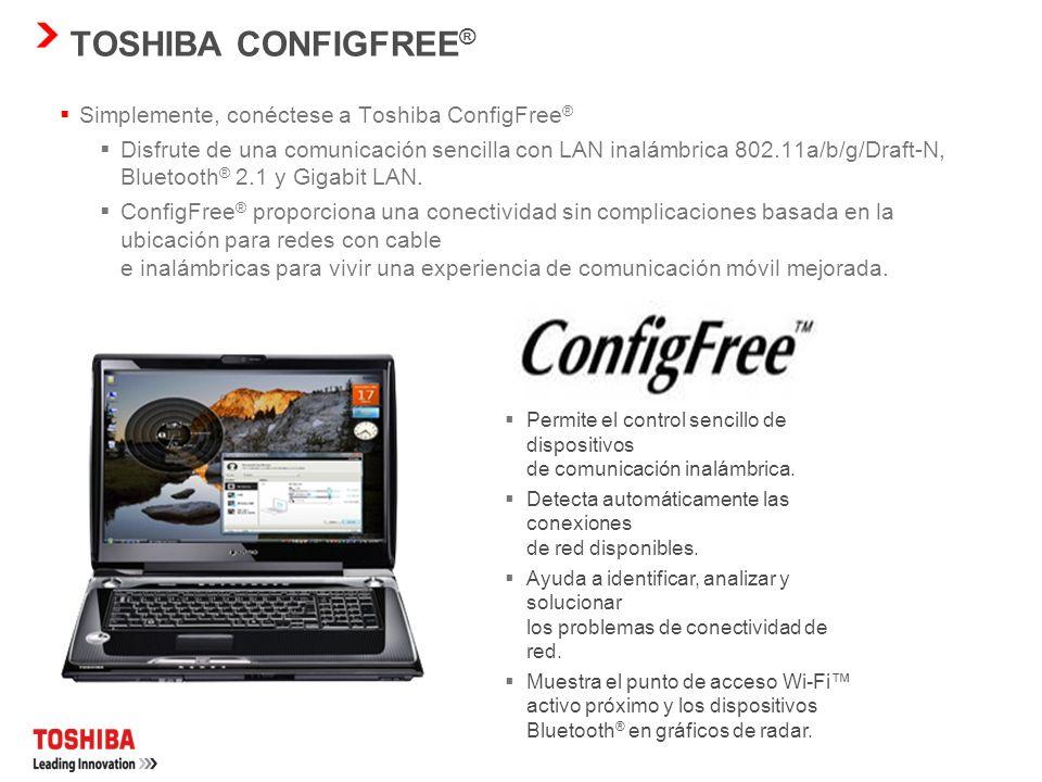 TOSHIBA CONFIGFREE® Simplemente, conéctese a Toshiba ConfigFree®