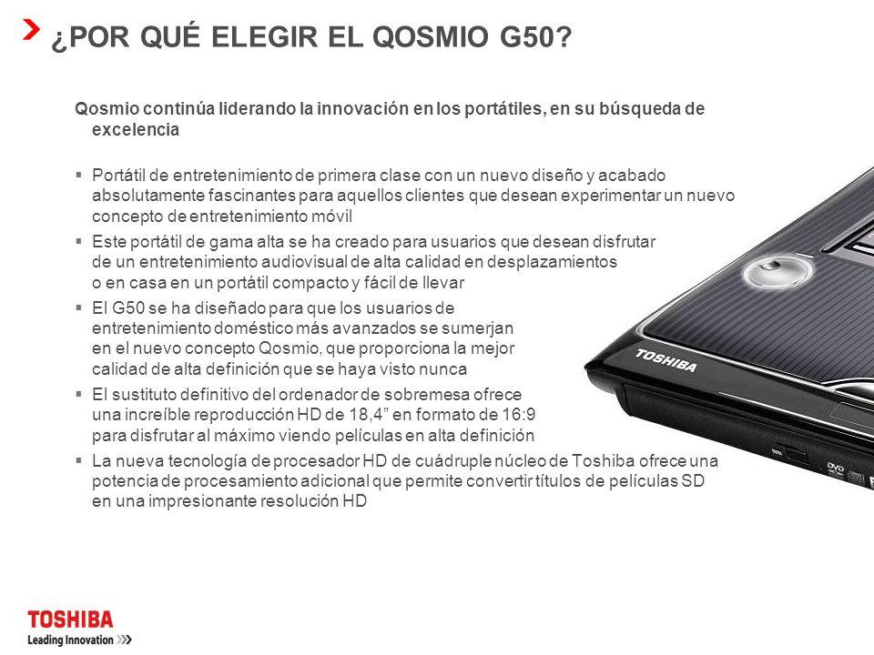 ¿POR QUÉ ELEGIR EL QOSMIO G50