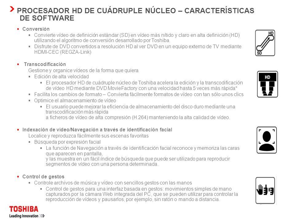 PROCESADOR HD DE CUÁDRUPLE NÚCLEO – CARACTERÍSTICAS DE SOFTWARE