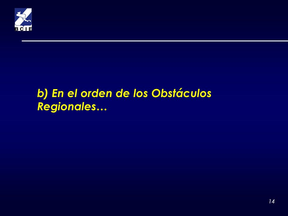 b) En el orden de los Obstáculos Regionales…