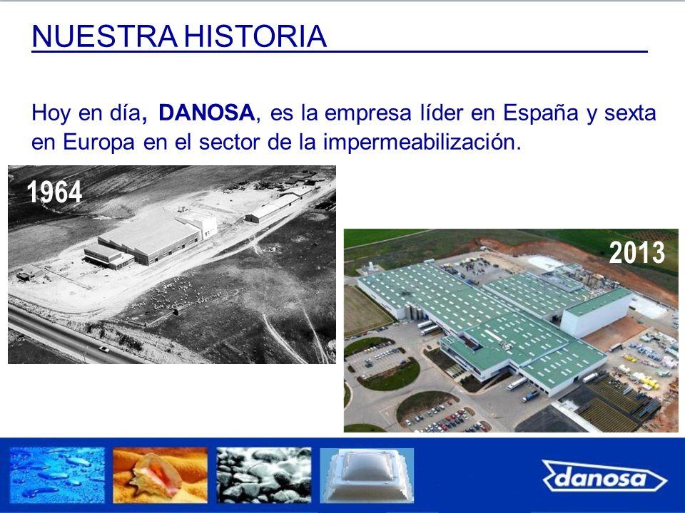 NUESTRA HISTORIA Hoy en día, DANOSA, es la empresa líder en España y sexta en Europa en el sector de la impermeabilización.