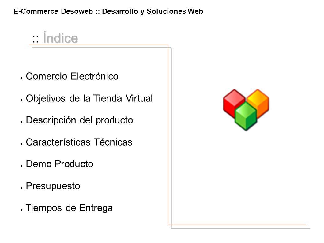 :: Índice Comercio Electrónico Objetivos de la Tienda Virtual