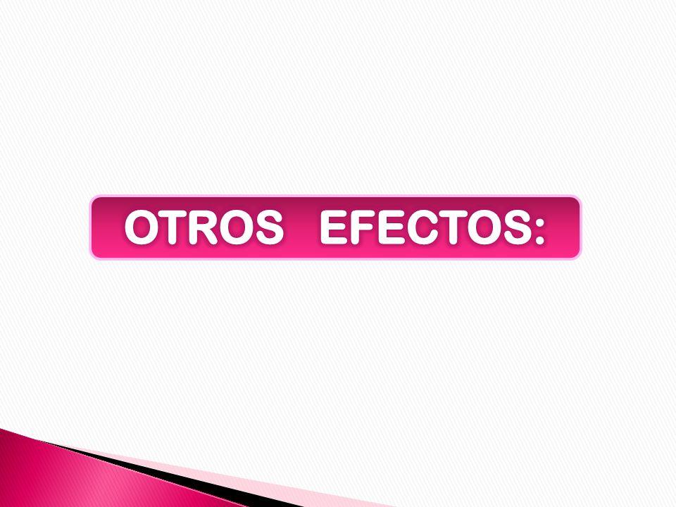 OTROS EFECTOS: