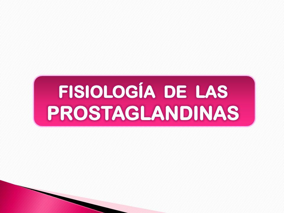 FISIOLOGÍA DE LAS PROSTAGLANDINAS