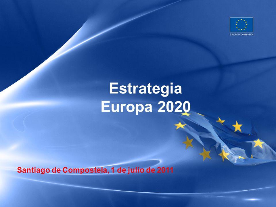 Estrategia Europa 2020 Santiago de Compostela, 1 de julio de 2011 1
