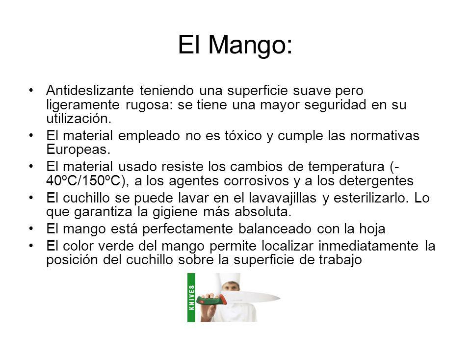 El Mango: Antideslizante teniendo una superficie suave pero ligeramente rugosa: se tiene una mayor seguridad en su utilización.