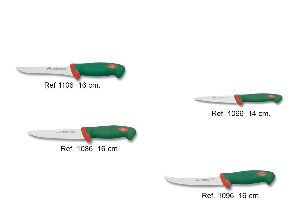 Ref 1106 16 cm. Ref. 1066 14 cm. Ref. 1086 16 cm. Ref. 1096 16 cm.