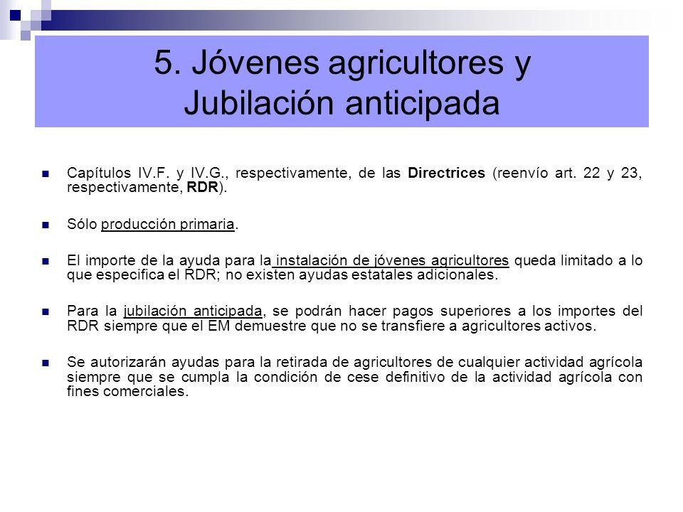 5. Jóvenes agricultores y Jubilación anticipada