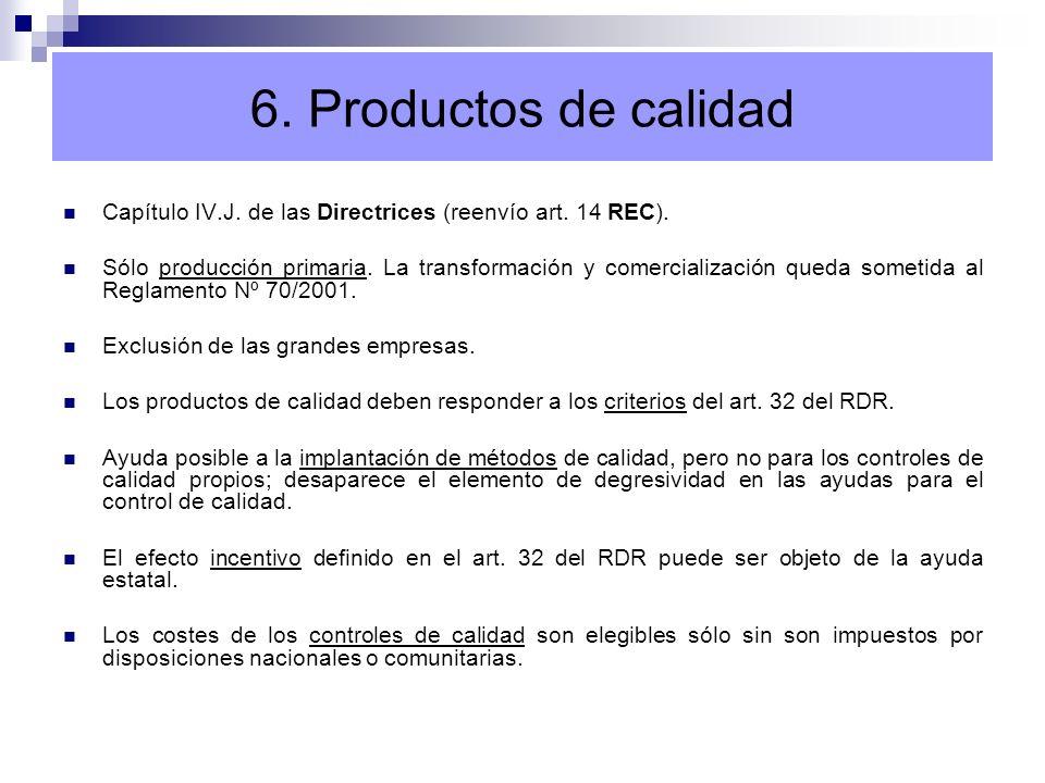 6. Productos de calidadCapítulo IV.J. de las Directrices (reenvío art. 14 REC).