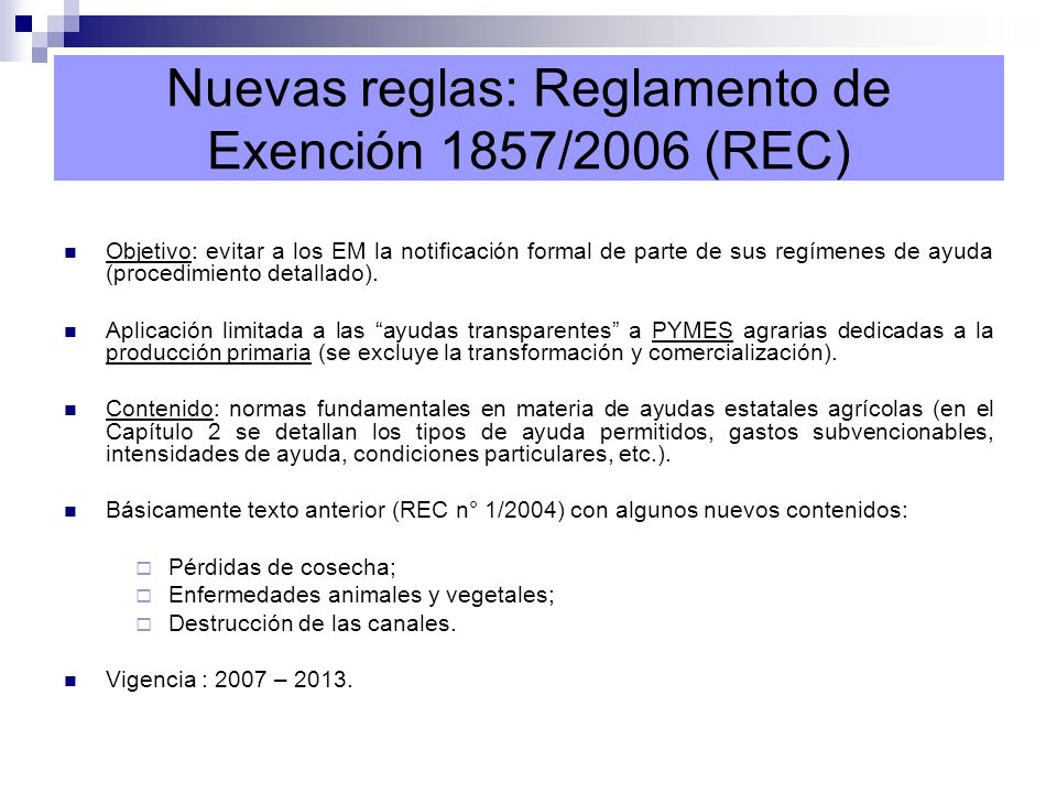 Nuevas reglas: Reglamento de Exención 1857/2006 (REC)