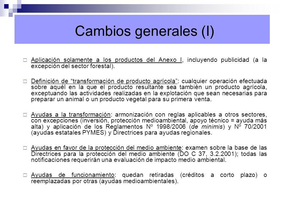 Cambios generales (I) Aplicación solamente a los productos del Anexo I, incluyendo publicidad (a la excepción del sector forestal).