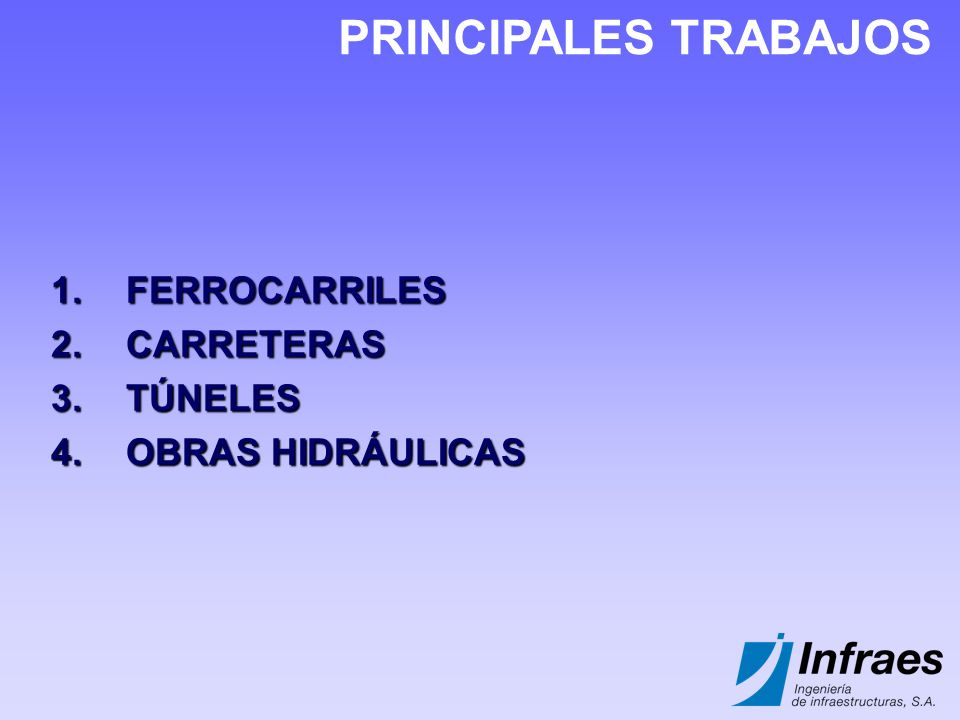 PRINCIPALES TRABAJOS FERROCARRILES CARRETERAS TÚNELES
