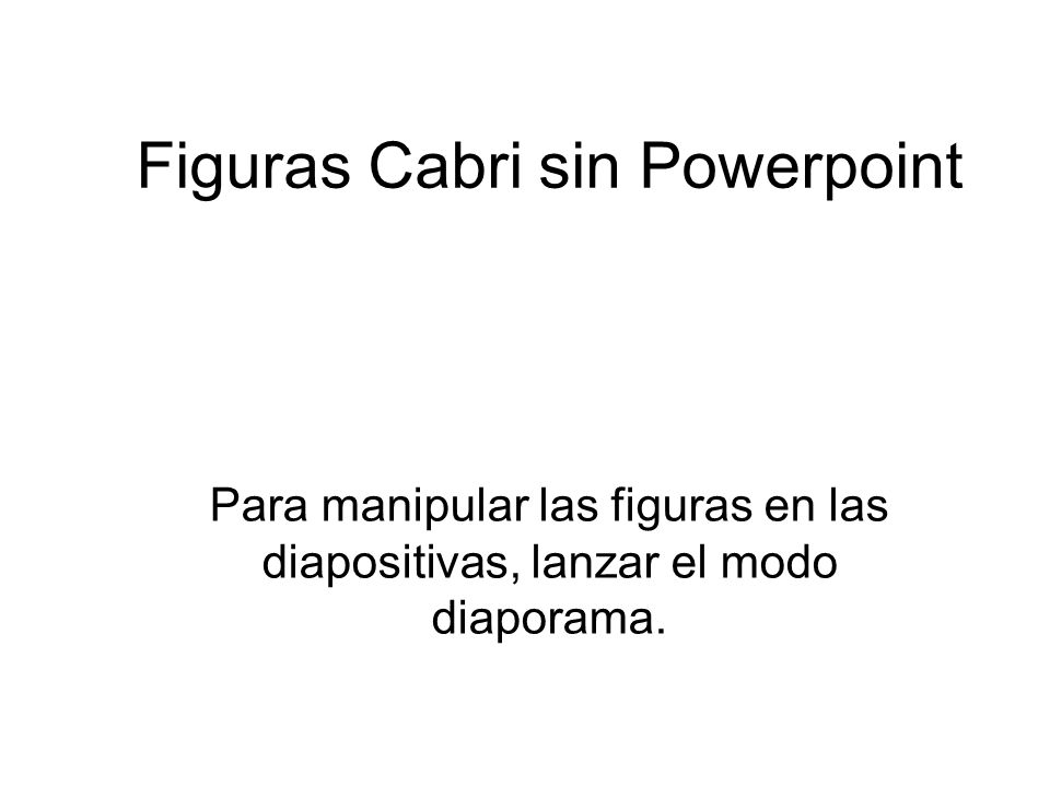 Figuras Cabri sin Powerpoint