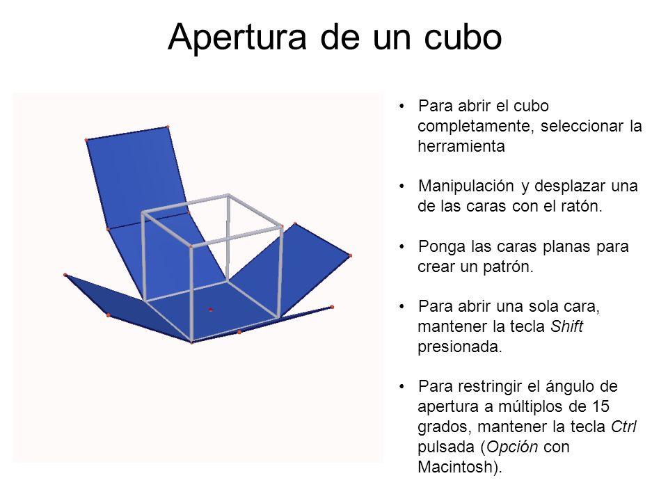 Apertura de un cubo Para abrir el cubo completamente, seleccionar la