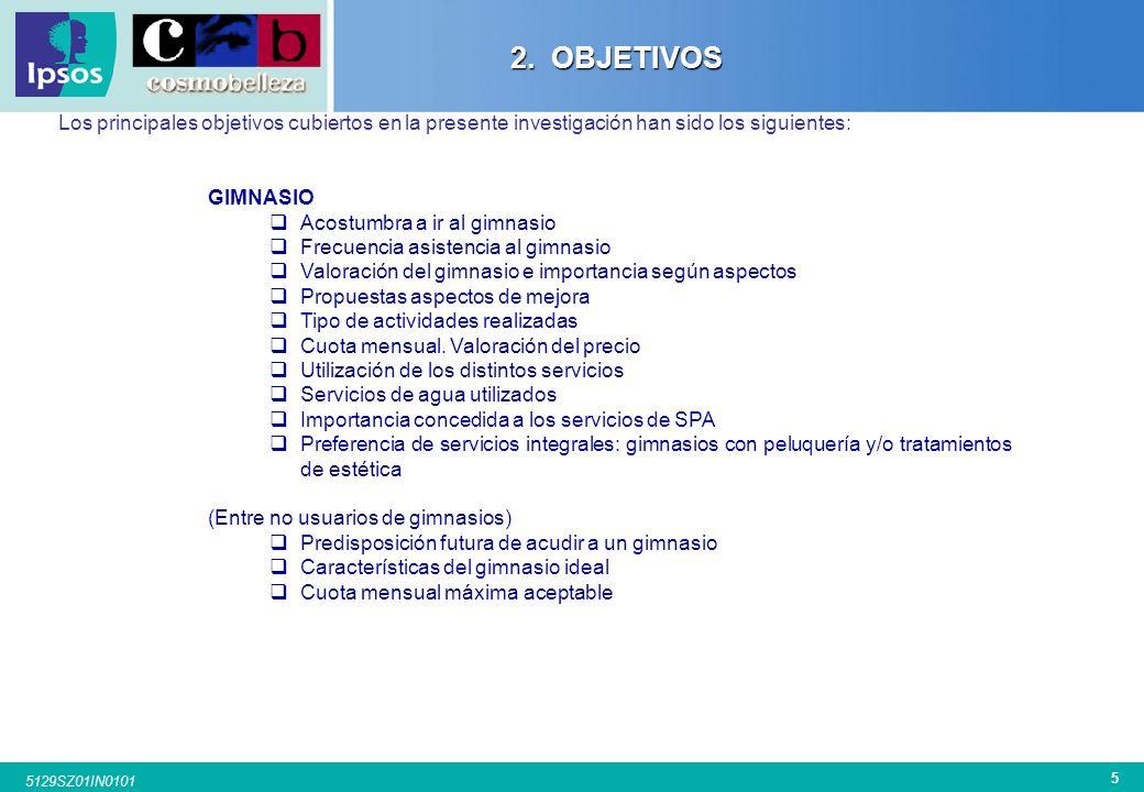 2. OBJETIVOS Los principales objetivos cubiertos en la presente investigación han sido los siguientes: