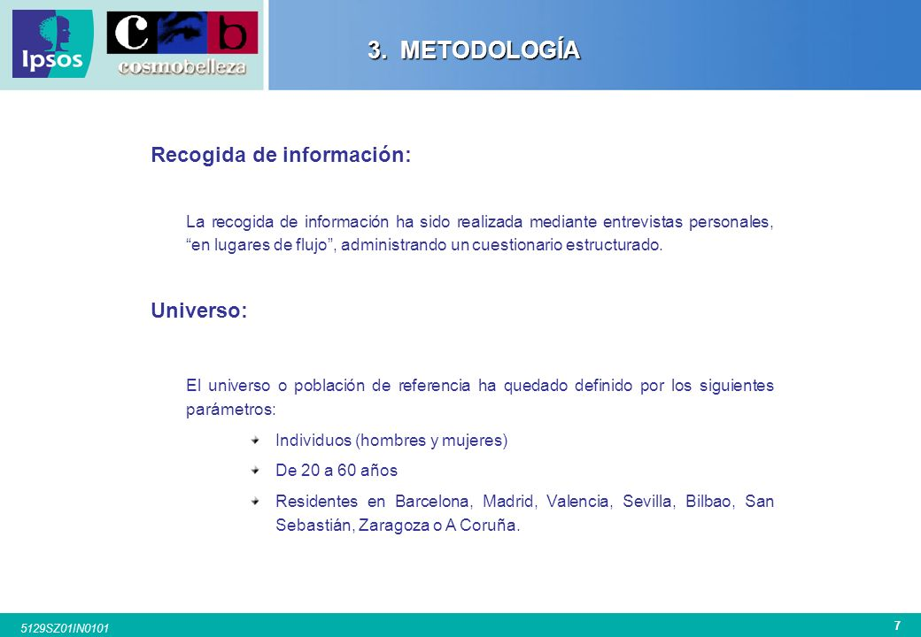 3. METODOLOGÍA Recogida de información: Universo: