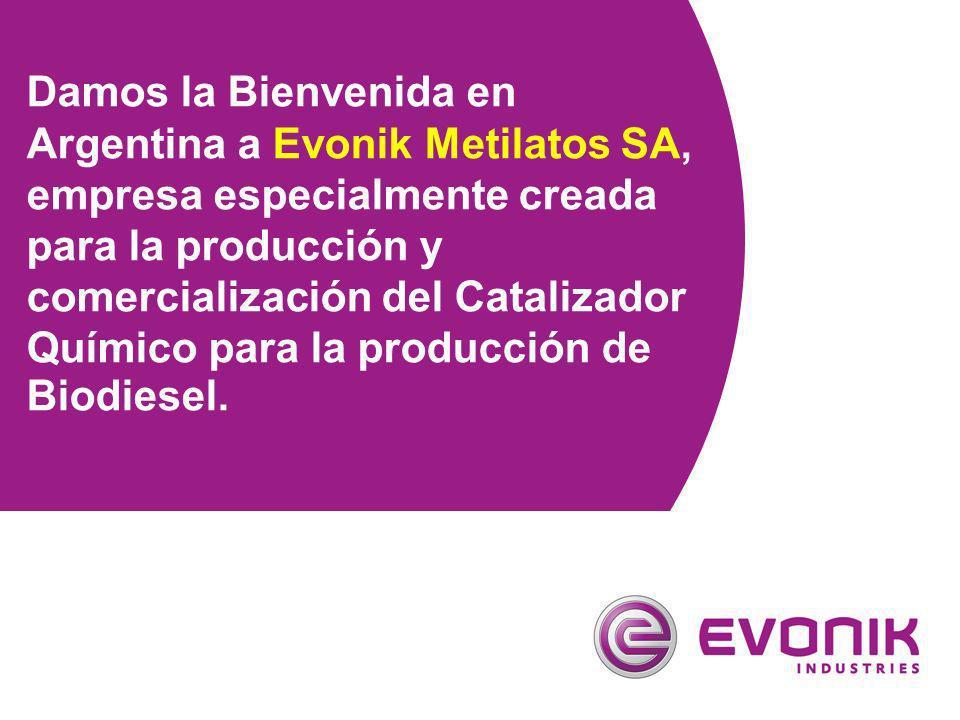 Damos la Bienvenida en Argentina a Evonik Metilatos SA, empresa especialmente creada para la producción y comercialización del Catalizador Químico para la producción de Biodiesel.