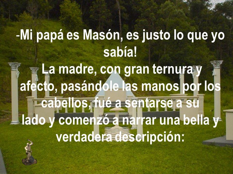 Mi papá es Masón, es justo lo que yo sabía