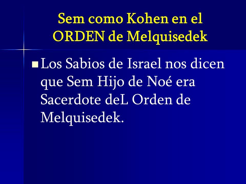 Sem como Kohen en el ORDEN de Melquisedek