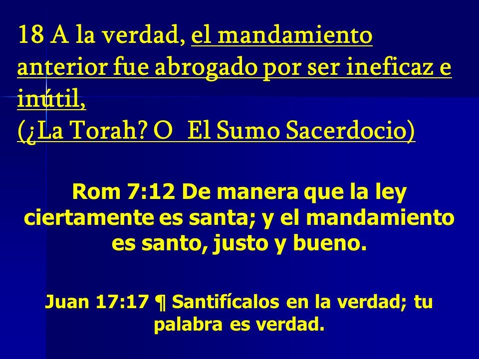 Juan 17:17 ¶ Santifícalos en la verdad; tu palabra es verdad.