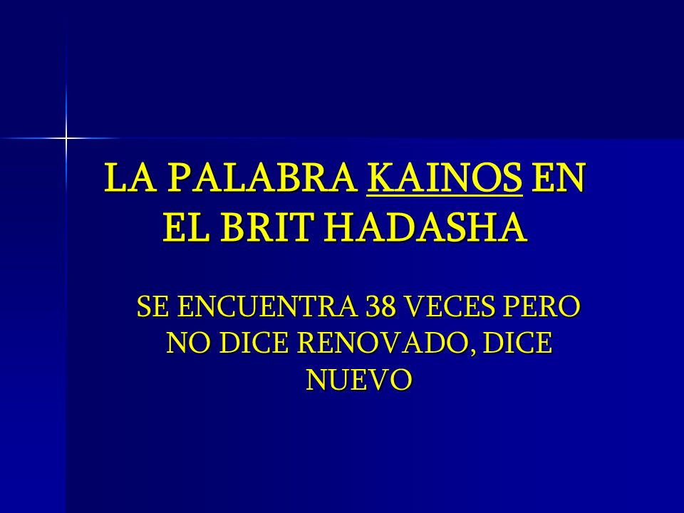 LA PALABRA KAINOS EN EL BRIT HADASHA