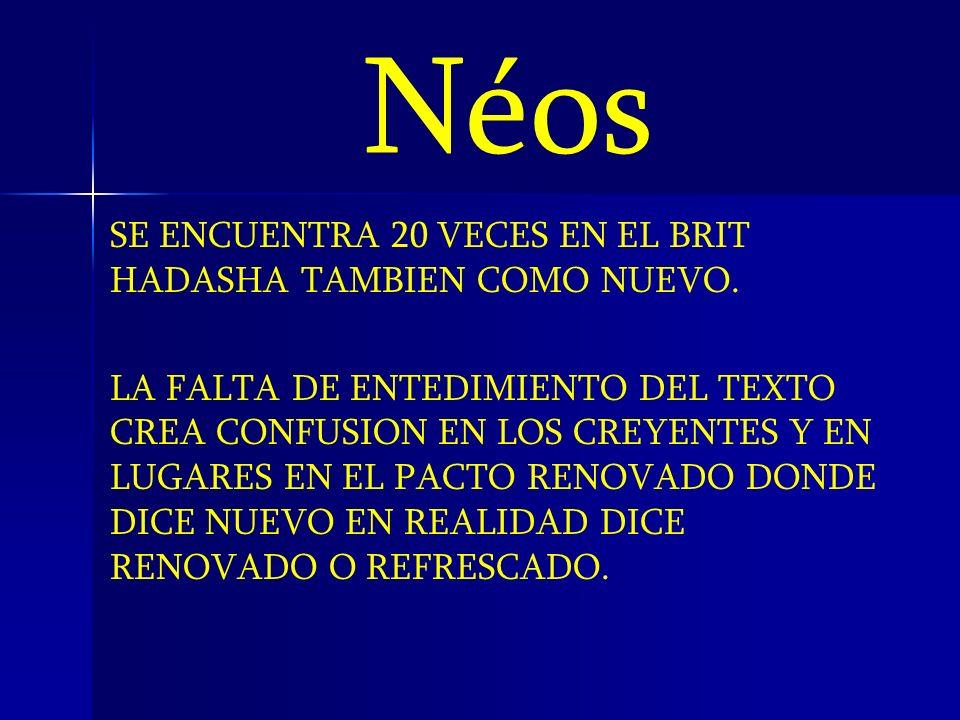 Néos SE ENCUENTRA 20 VECES EN EL BRIT HADASHA TAMBIEN COMO NUEVO.