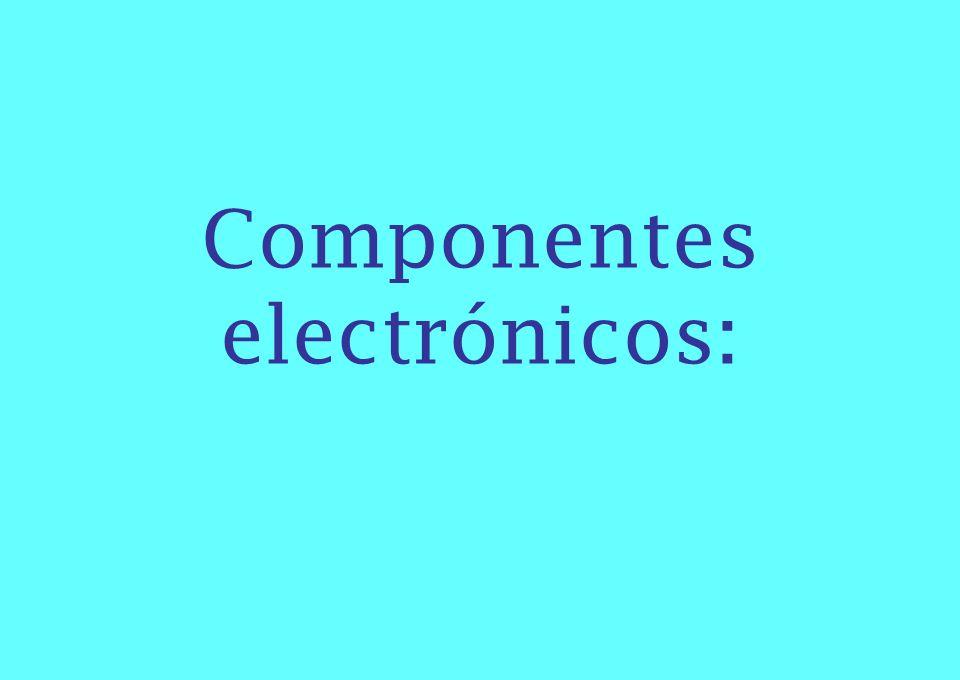 Componentes electrónicos: