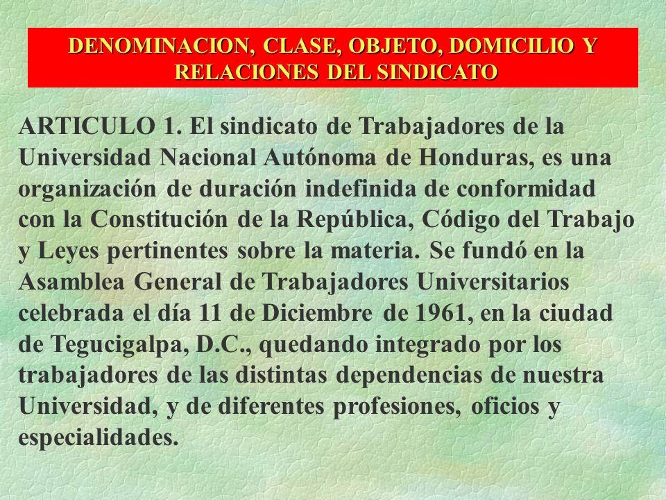DENOMINACION, CLASE, OBJETO, DOMICILIO Y RELACIONES DEL SINDICATO