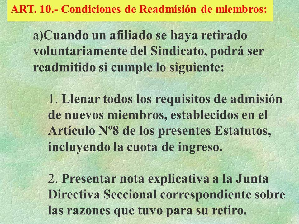 ART. 10.- Condiciones de Readmisión de miembros: