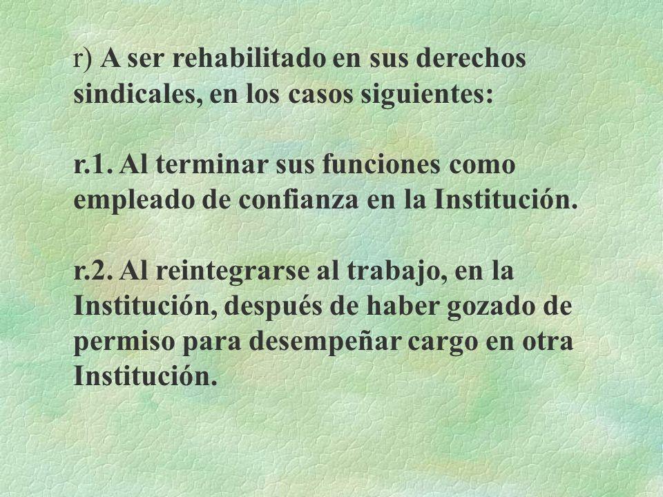 r) A ser rehabilitado en sus derechos sindicales, en los casos siguientes: