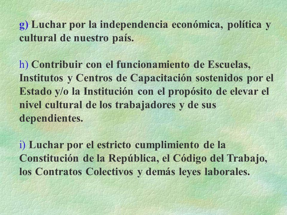g) Luchar por la independencia económica, política y cultural de nuestro país.