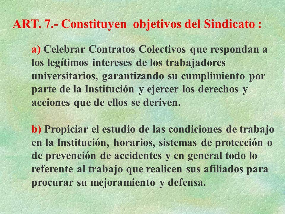 ART. 7.- Constituyen objetivos del Sindicato :