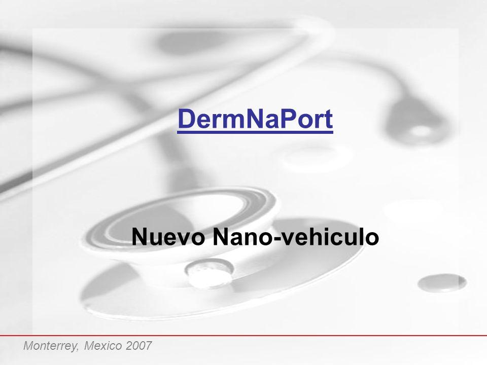 DermNaPort Nuevo Nano-vehiculo Monterrey, Mexico 2007