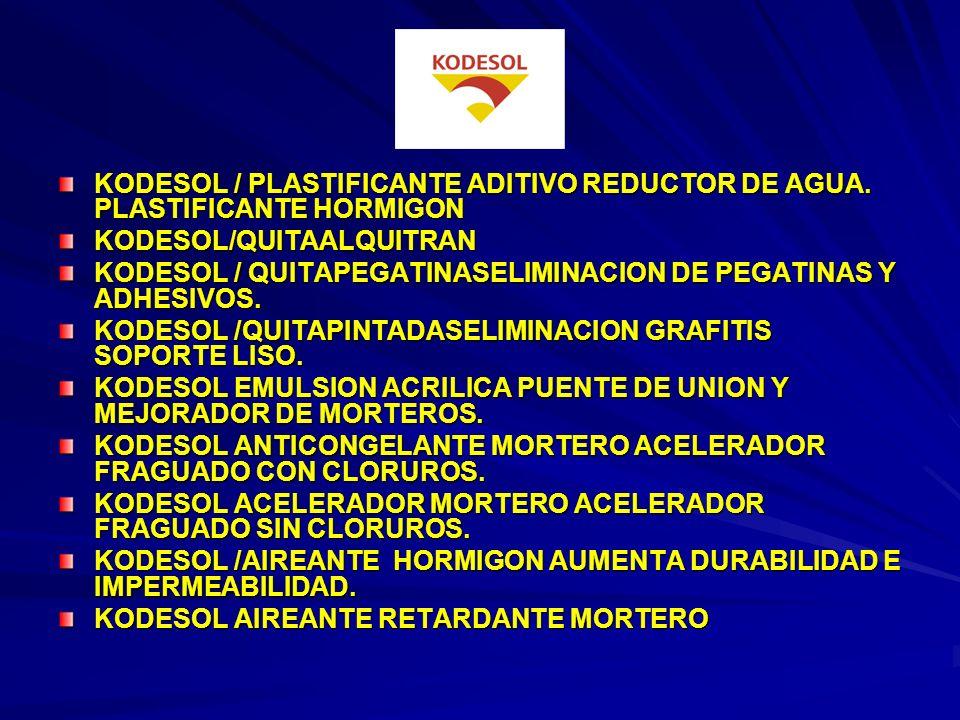 KODESOL / PLASTIFICANTE ADITIVO REDUCTOR DE AGUA