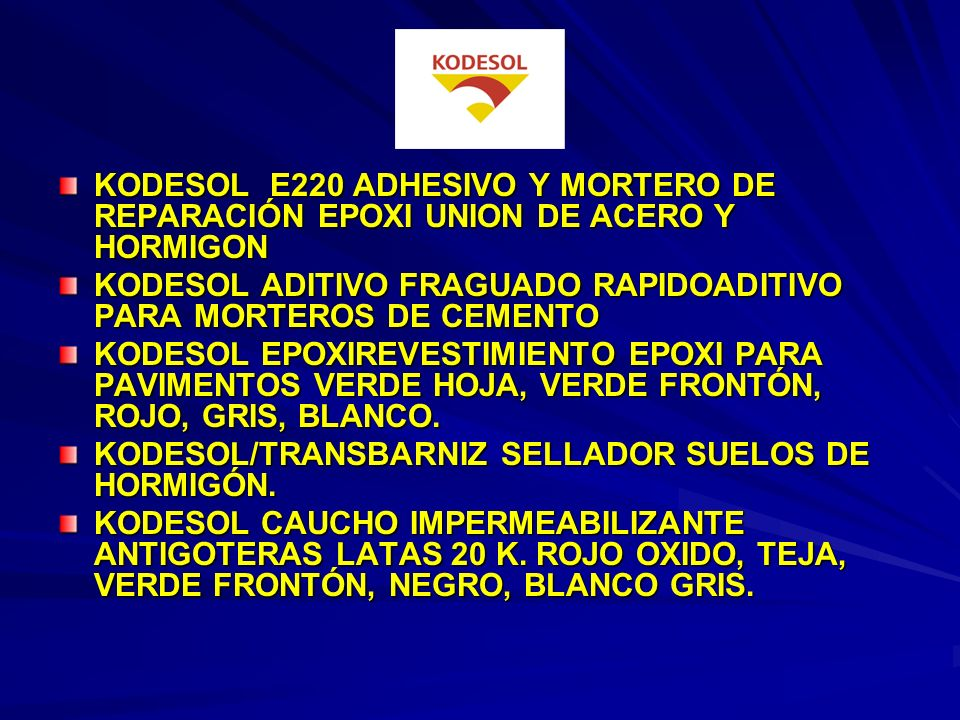 KODESOL E220 ADHESIVO Y MORTERO DE REPARACIÓN EPOXI UNION DE ACERO Y HORMIGON