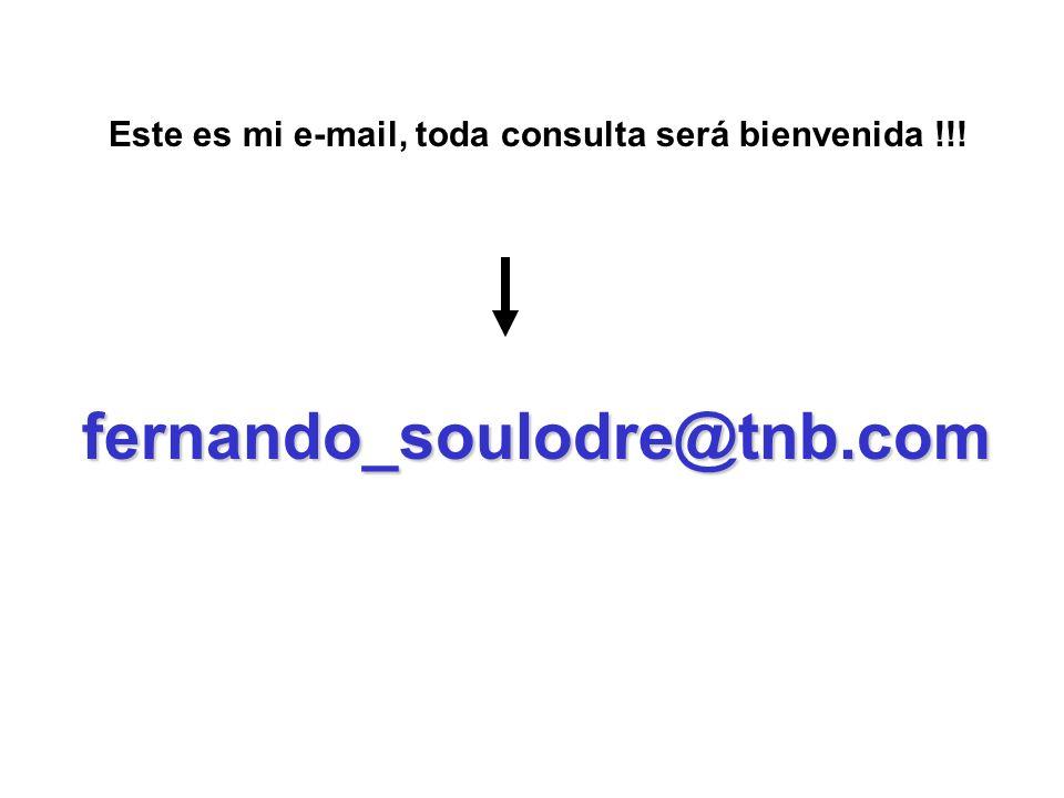 Este es mi e-mail, toda consulta será bienvenida !!!