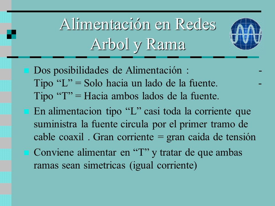Alimentación en Redes Arbol y Rama