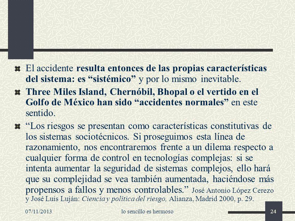 El accidente resulta entonces de las propias características del sistema: es sistémico y por lo mismo inevitable.