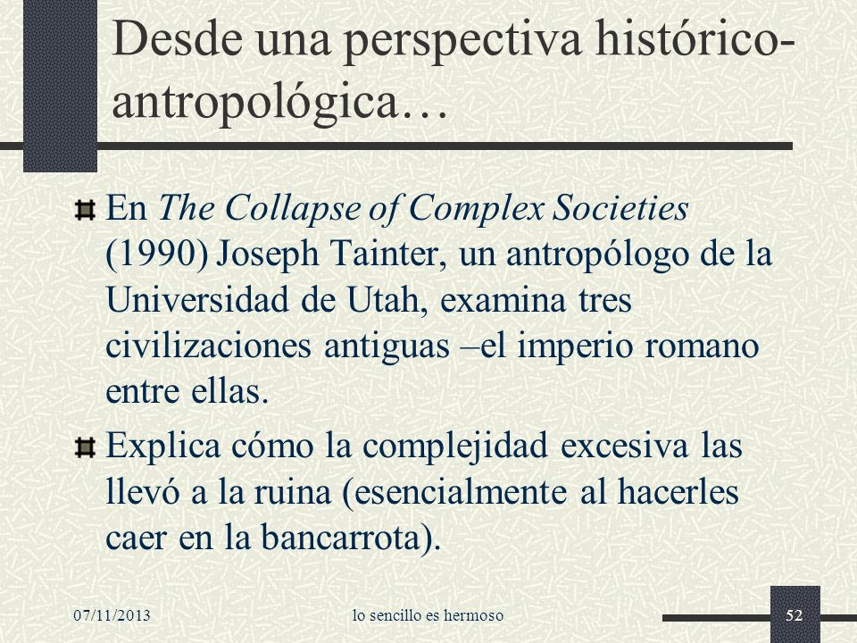 Desde una perspectiva histórico-antropológica…