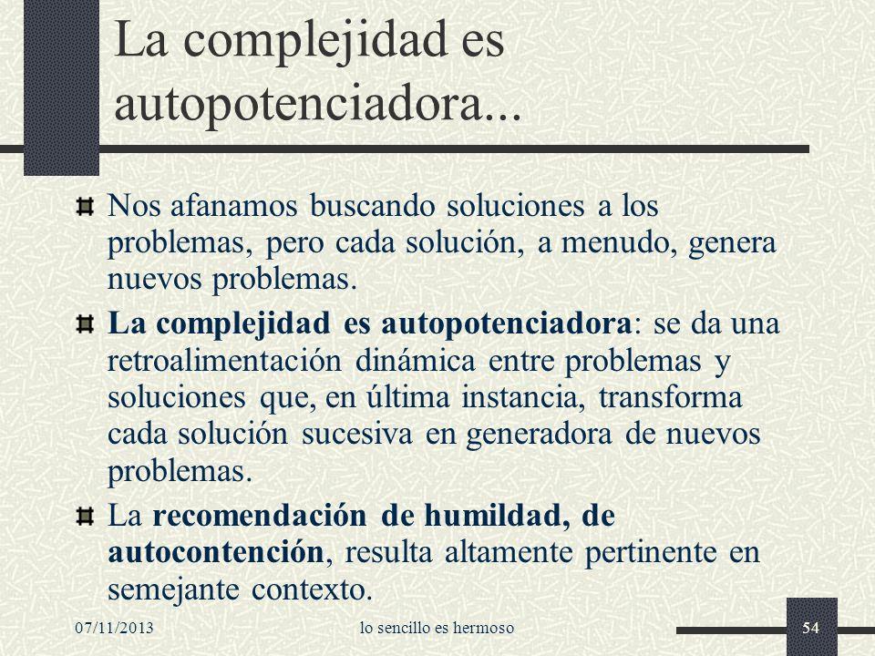 La complejidad es autopotenciadora...