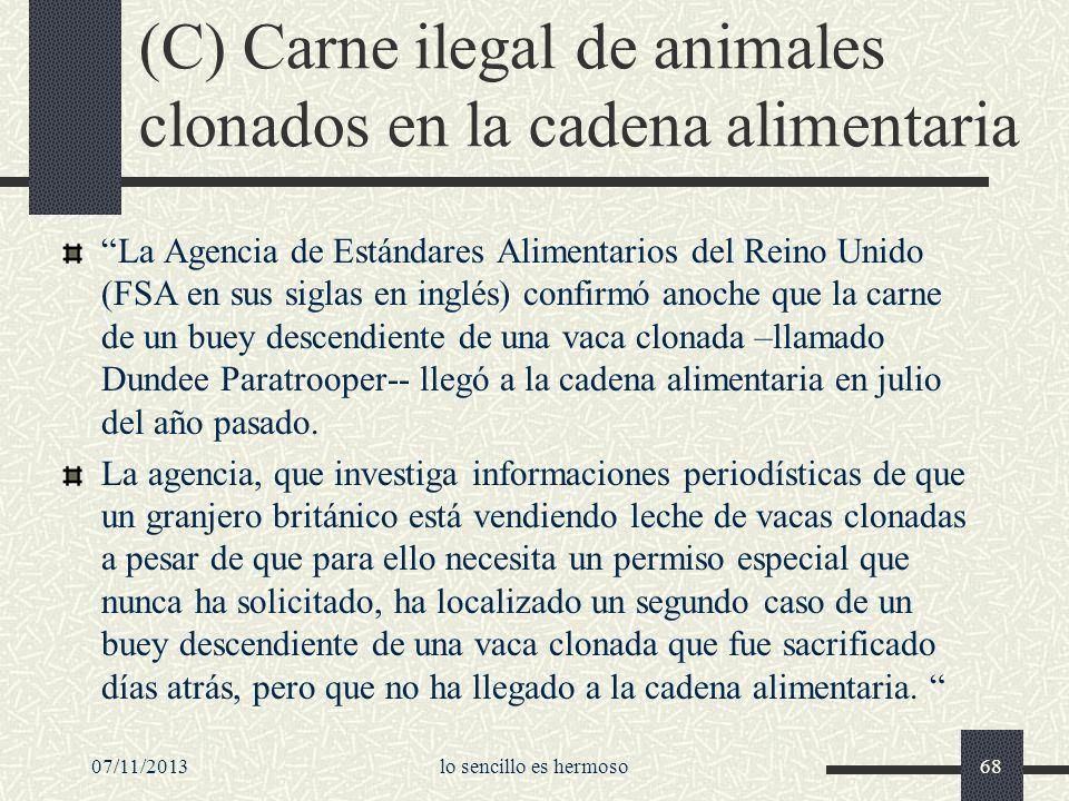 (C) Carne ilegal de animales clonados en la cadena alimentaria