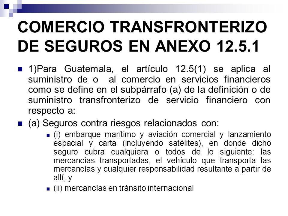 COMERCIO TRANSFRONTERIZO DE SEGUROS EN ANEXO 12.5.1
